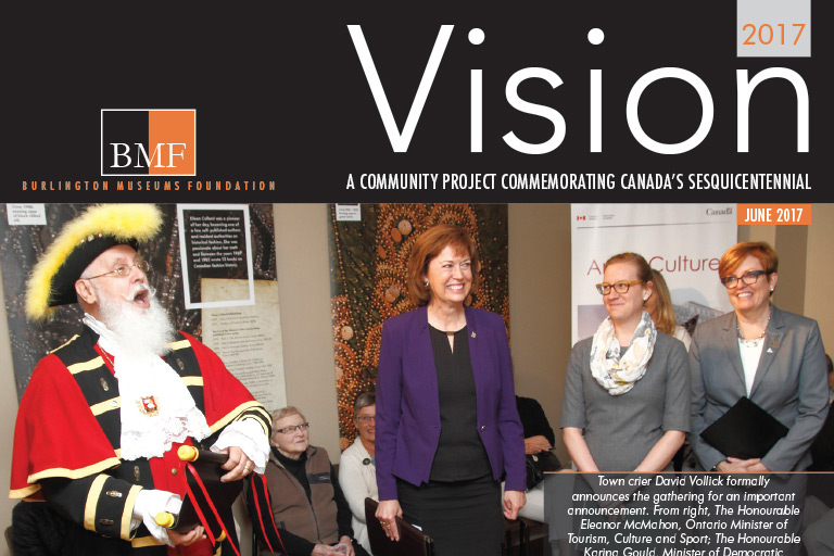 Cover of the Burlington Museums Foundation Newsletter with from right, the Hon. Eleanor McMahon, Burlington MPP and Minister of Tourism, Culture and Sport; Burlington MP Karina Gould; and Oakville, North Burlington MP Pam Damoff and town crier David Vollick.